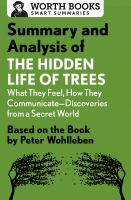 Summary and Analysis of The Hidden Life of Trees: What They Feel, How They Communicate--Discoveries From A Secret World