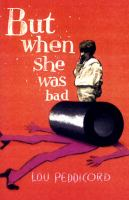 But When She Was Bad