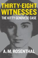 Thirty-Eight Witnesses : The Kitty Genovese Case