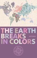 The Earth Breaks in Colors