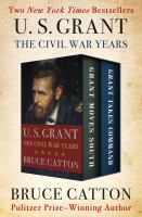 U. S. Grant, The Civil War Years