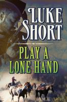 Play A Lone Hand