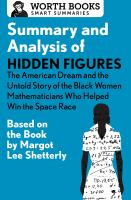 Summary and Analysis of Hidden Figures: the American Dream and the Untold Story of the Black Wo