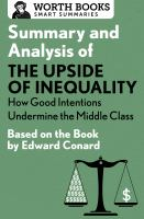 Summary And Analysis Of The Upside Of Inequality: How Good Intentions Undermine The MIddle Class