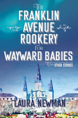 The Franklin Avenue Rookery for Wayward Babies