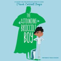The Astounding Broccoli Boy