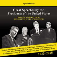 Great Speeches by the Presidents of the United States, 1937-2011