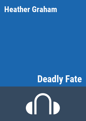 Deadly fate / by Heather Graham.