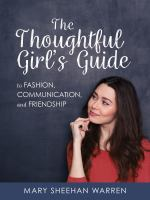 The Thoughtful Girl's Guide to Fashion, Communication, and Friendship