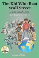 The Kid Who Beat Wall Street ... and Saved Africa, Complete Edition