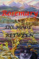 Rosemary and the House Between