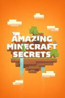 Amazing Minecraft Secrets