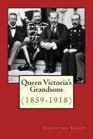 Queen Victoria's Grandsons, 1859-1918