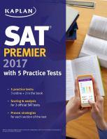 Sat Premier 2017 With 5 Practice Tests : Online + Book + Video Tutorials