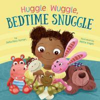 Huggle, wuggle, bedtime snuggle