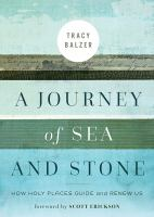 A Journey of Sea and Stone : How Holy Places Guide and Renew Us