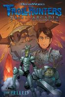 Trollhunters, tales of Arcadia. The felled