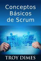 Conceptos basicos de scrum: desarrollo de software agile y manejo de proyectos agile