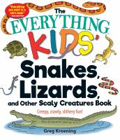 The Everything Kids' Snakes, Lizards, and Other Scaly Creatures Book