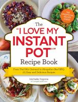 "The ""I Love My Instant Pot"" Recipe Book"