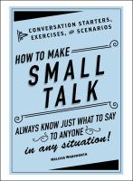 How to Make Small Talk : Conversation Starters, Exercises, and Scenarios