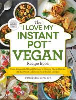 "The ""I Love My Instant Pot"" Vegan Recipe Book"