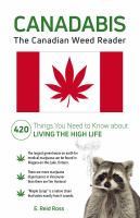 Canadabis : the Canadian weed reader
