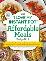 "The ""I Love My Instant Pot"" Affordable Meals Recipe Book"