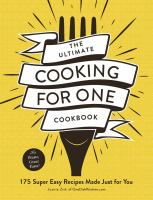 The Ultimate Cooking for One Cookbook