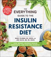 Everything Guide to the Insulin Resistance Diet : Lose Weight, Reverse Insulin Resistance, and Stop Pre-Diabetes