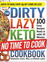 The Dirty, Lazy, Keto® No Time to Cook Cookbook