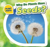 Why Do Plants Have Seeds?