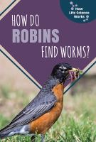 How Do Robins Find Worms?