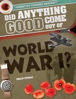 Did Anything Good Come Out of World War I?