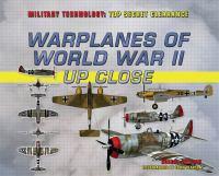 Warplanes of World War II up Close
