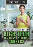 Using Computer Science in High-tech Health and Wellness Careers