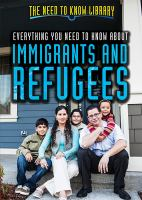 Everything You Need to Know About Immigrants and Refugees