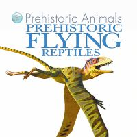 Prehistoric Flying Reptiles