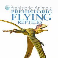 Prehistoric Flying Reptiles