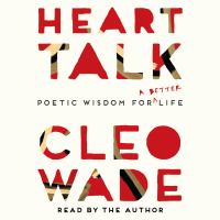 Heart Talk : Poetic Wisdom for A Better Life