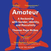 Amateur: A True Story About What Makes A Man