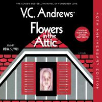 Flowers in the attic : a novel
