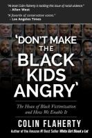 Don't Make the Black Kids Angry
