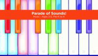 Parade of sounds!. Music [electronic resource (preloaded tablet from Playaway Launchpad)].