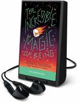 INCREDIBLE MAGIC OF BEING [audiobook Playaway]