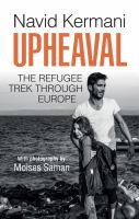 Upheaval : the refugee trek through Europe