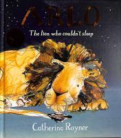 Arlo, the Lion Who Couldn't Sleep