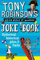 Sir Tony Robinson's Weird World of Wonders Joke Book