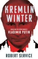 Kremlin Winter : Russia and the Second Coming of Vladimir Putin.