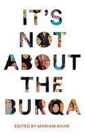 It's Not All About the Burqa